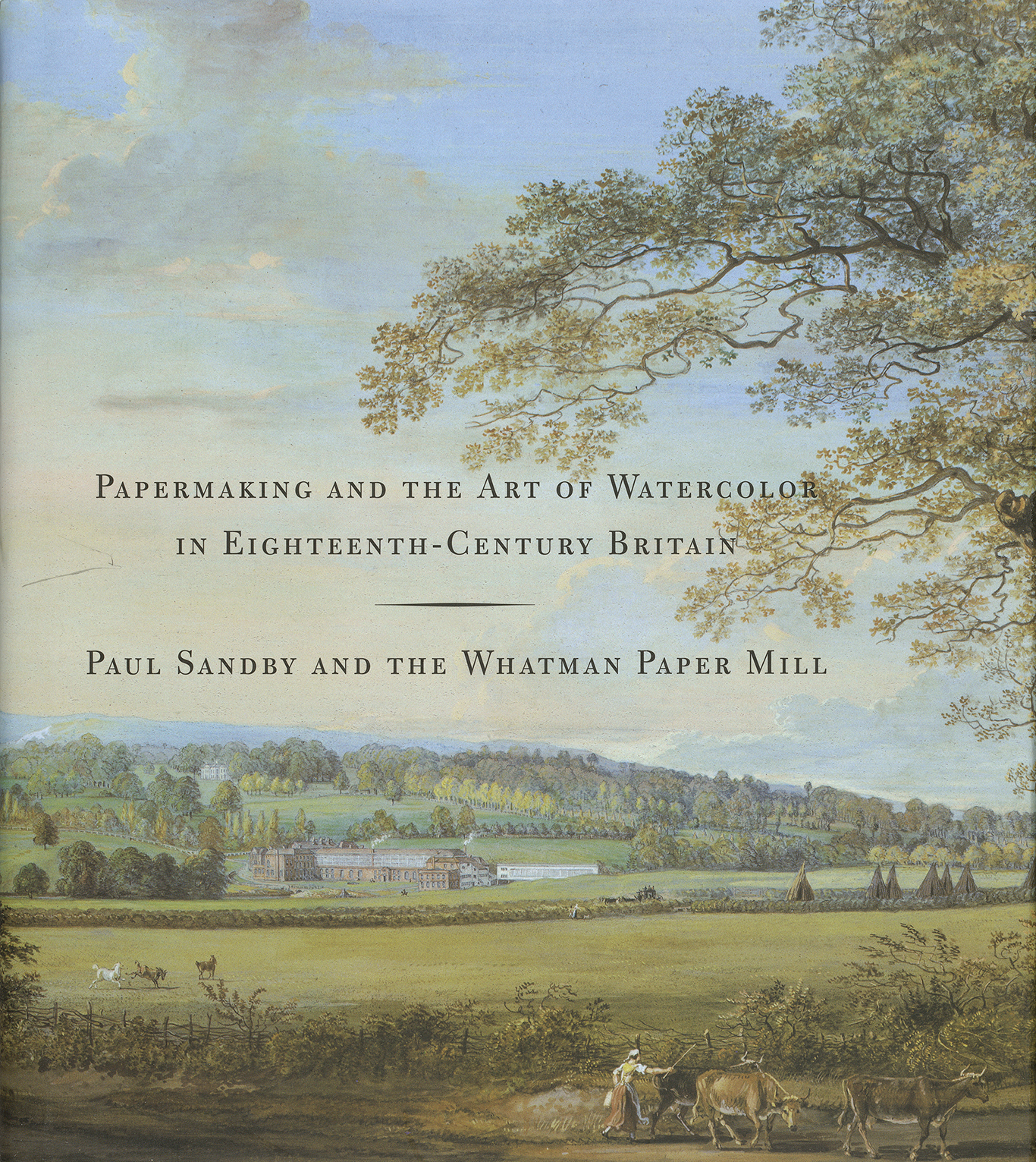 Cover, Papermaking and the Art of Watercolor in Eighteenth-Century Britain: Paul Sandby and the Whatman Paper Mill