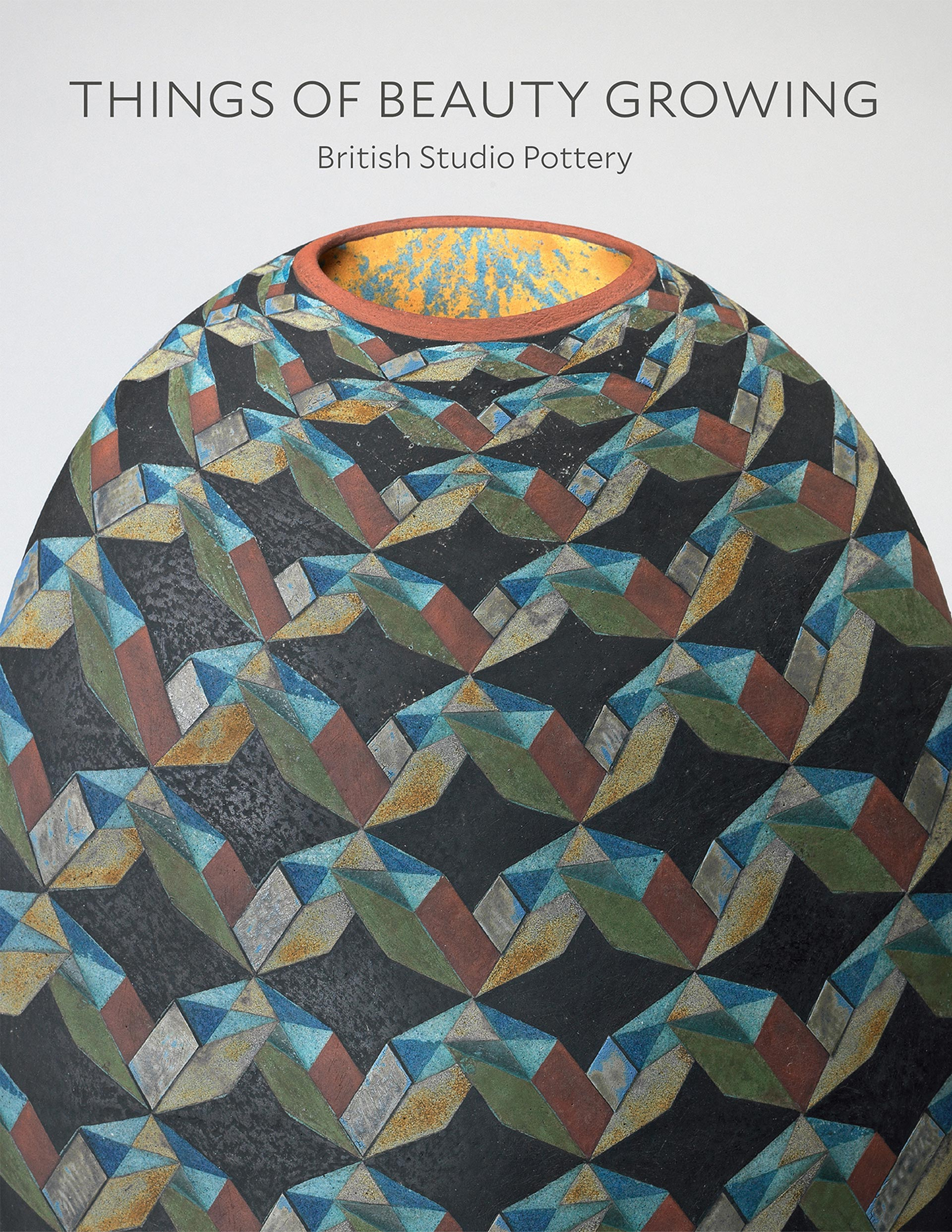 """Cover, """"Things of Beauty Growing"""": British Studio Pottery"""