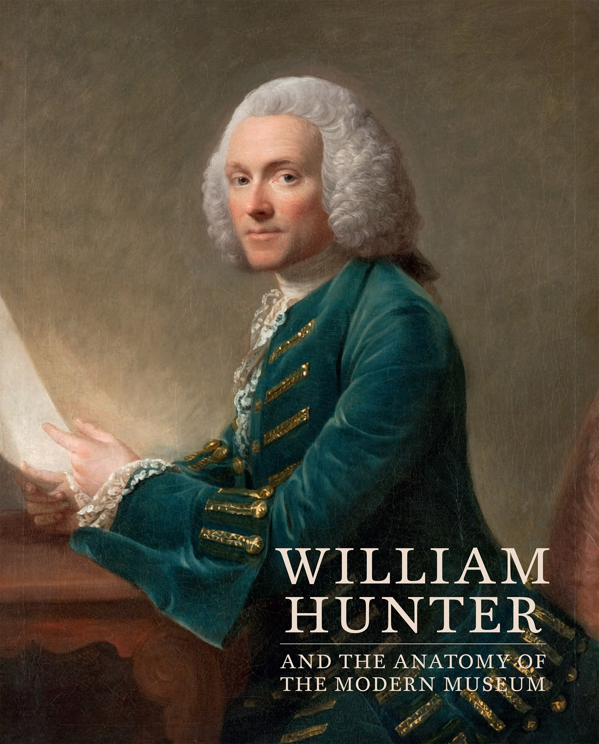Cover, William Hunter and the Anatomy of the Modern Museum