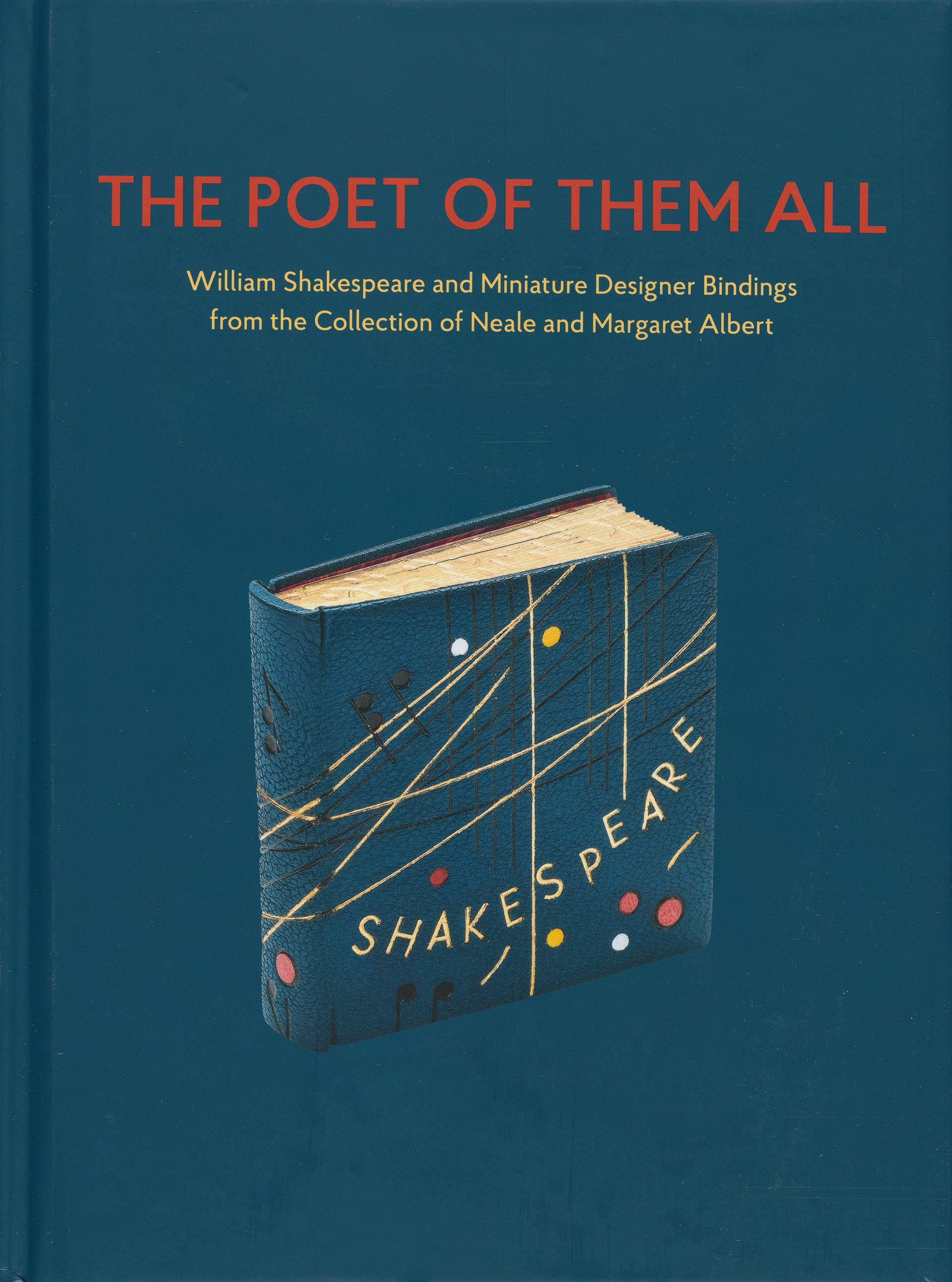 """""""The Poet of Them All"""": William Shakespeare and Miniature Designer Bindings from the Collection of Neale and Margaret Albert"""