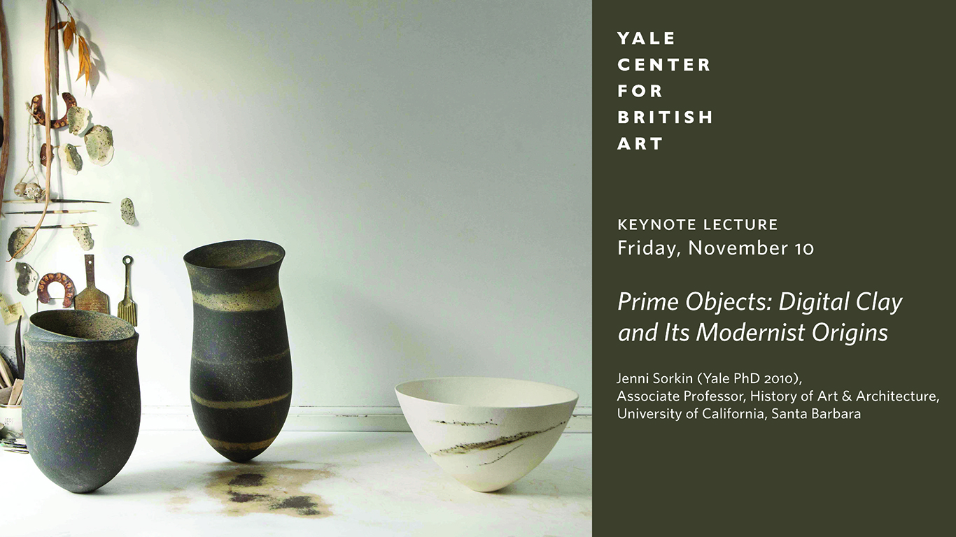 Graduate Student Symposium Keynote Lecture   Prime Objects: Digital Clay and Its Modernist Origins
