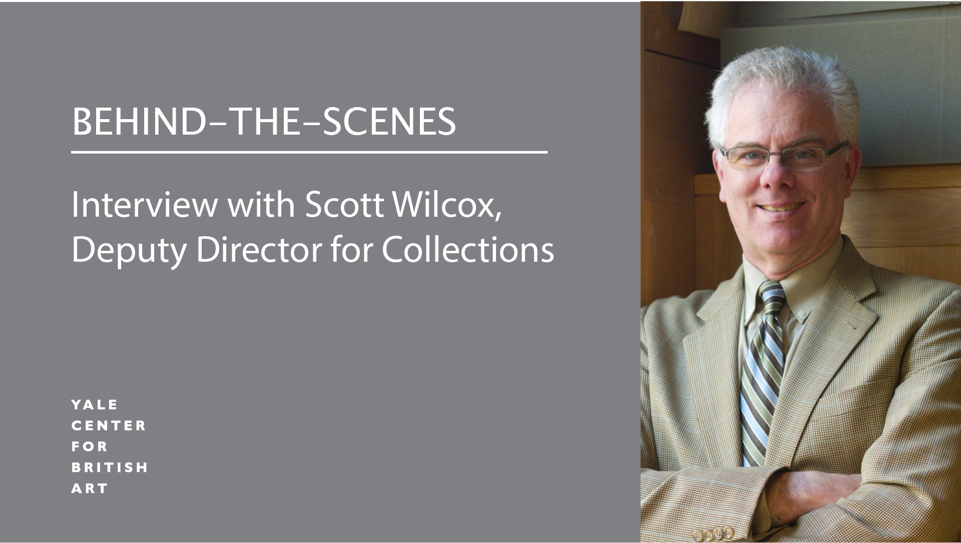 Scott Wilcox, Deputy Director for Collections at the Yale Center for British Art (now Senior Scholar)
