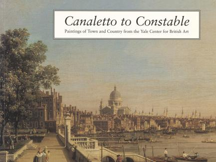 Cover, Canaletto to Constable: paintings of town and country from the Yale Center for British Art