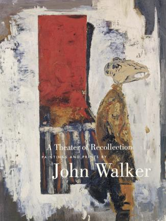 Cover, A Theater of Recollection: Paintings and Prints by John Walker