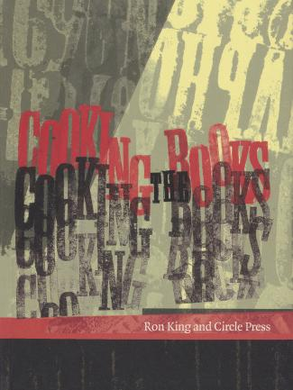 Cover, Cooking the Books: Ron King and the Circle Press