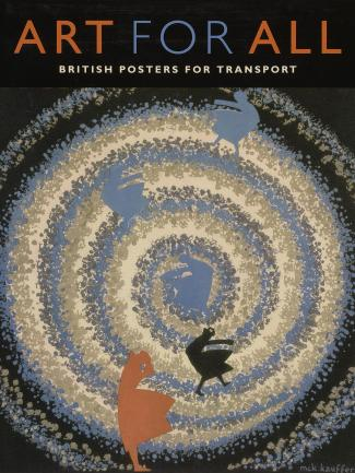 Cover, Art for All: British Posters for Transport